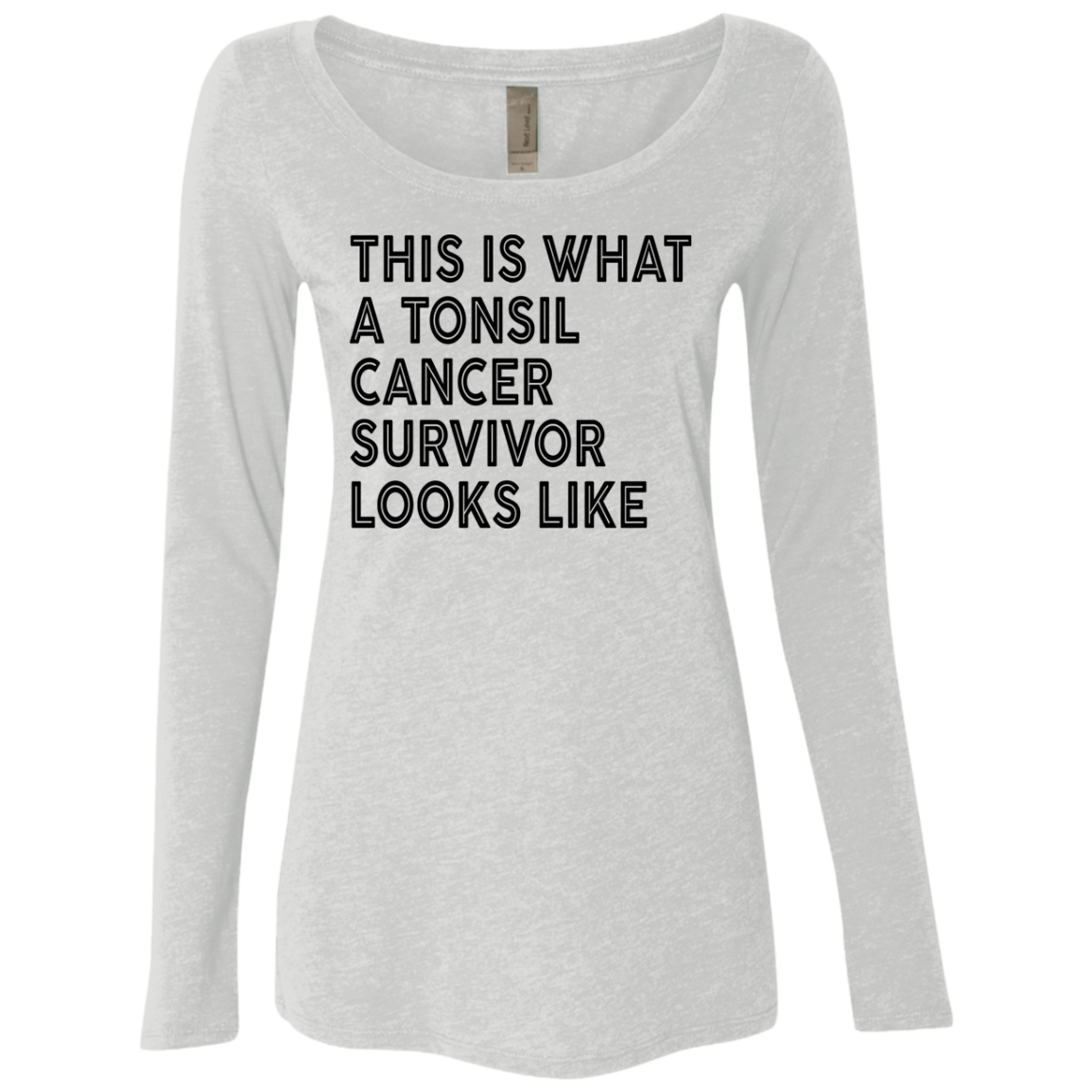 This Is What A Tonsil Cancer Survivor Looks Like Women's Long Sleeve Tee