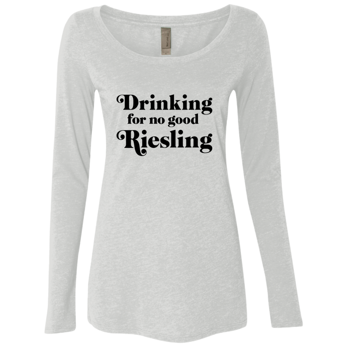 Drinking for no good Riesling Women's Long Sleeve Tee