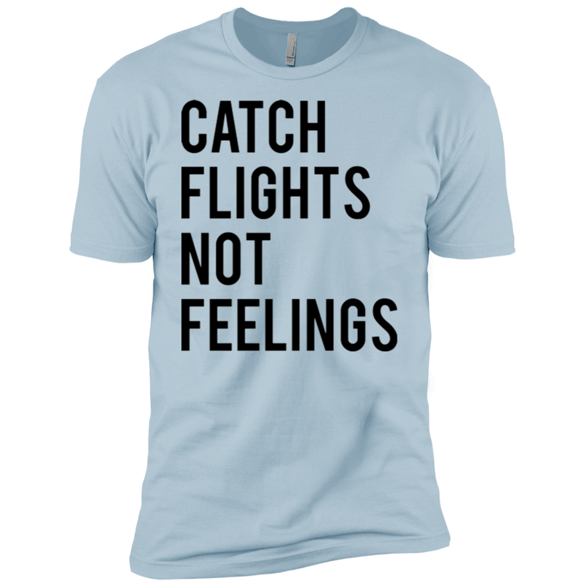 Catch Flights Not Feelings Men's Classic Tee - Trendy Tees