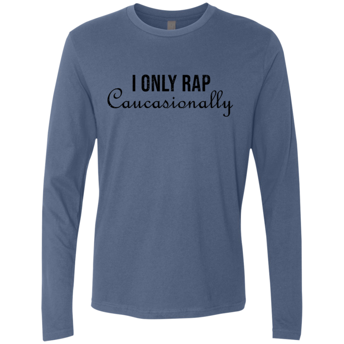 I Only Rap Caucasionally Men's Long Sleeve Tee