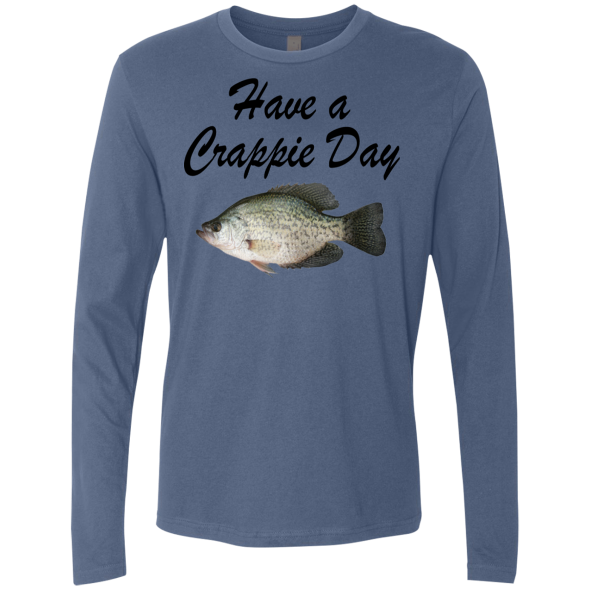 HAve A Crappie Day Men's Long Sleeve Tee