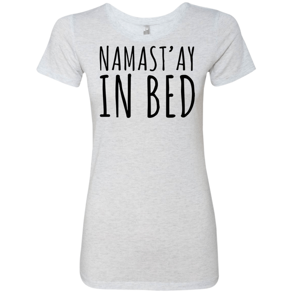 Namastay in Bed Women's Classic Tee