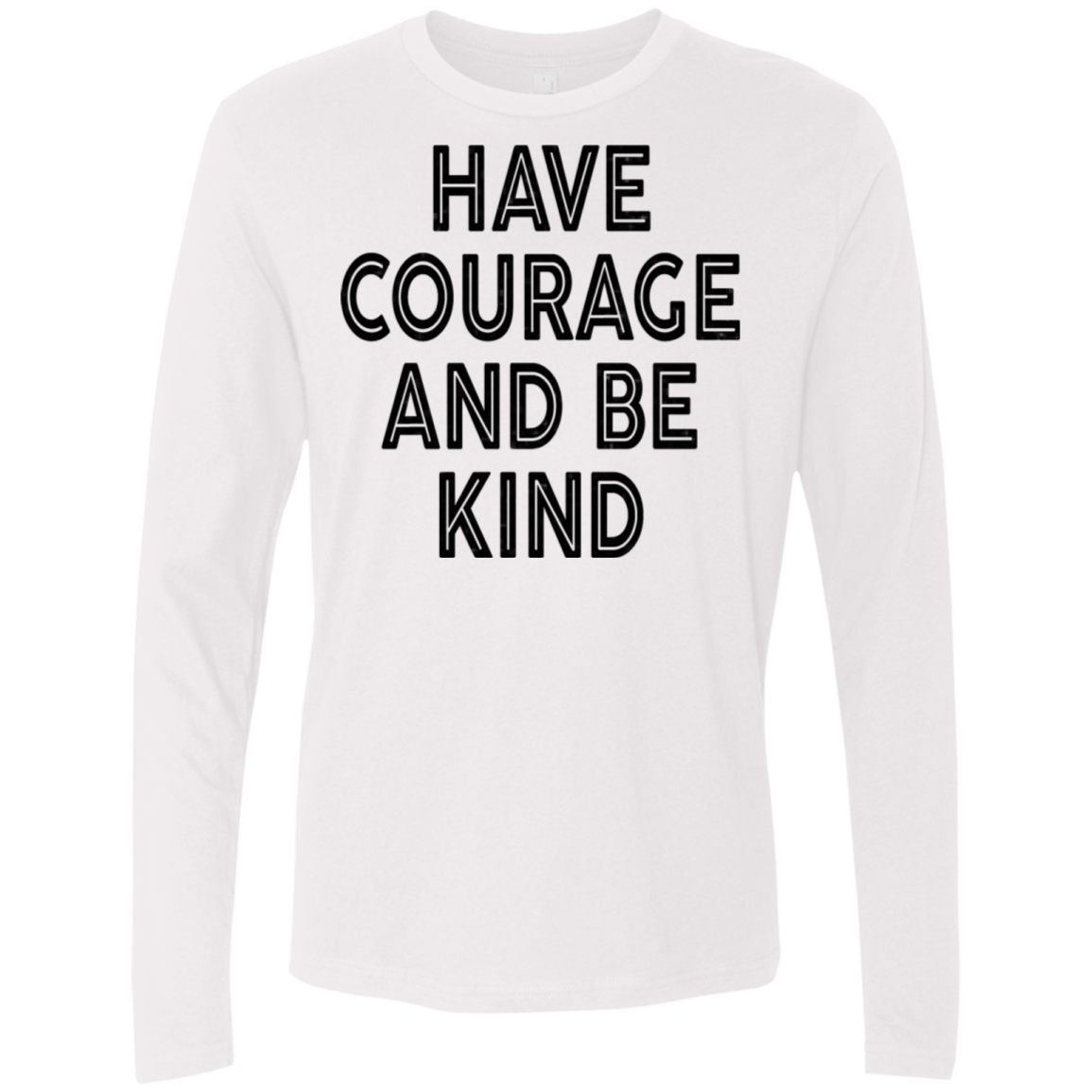 Have Courage And Be Kind Men's Long Sleeve Tee