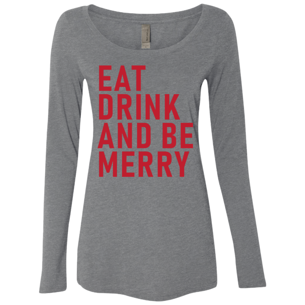 Eat Drink And Be Merry Women's Long Sleeve Tee