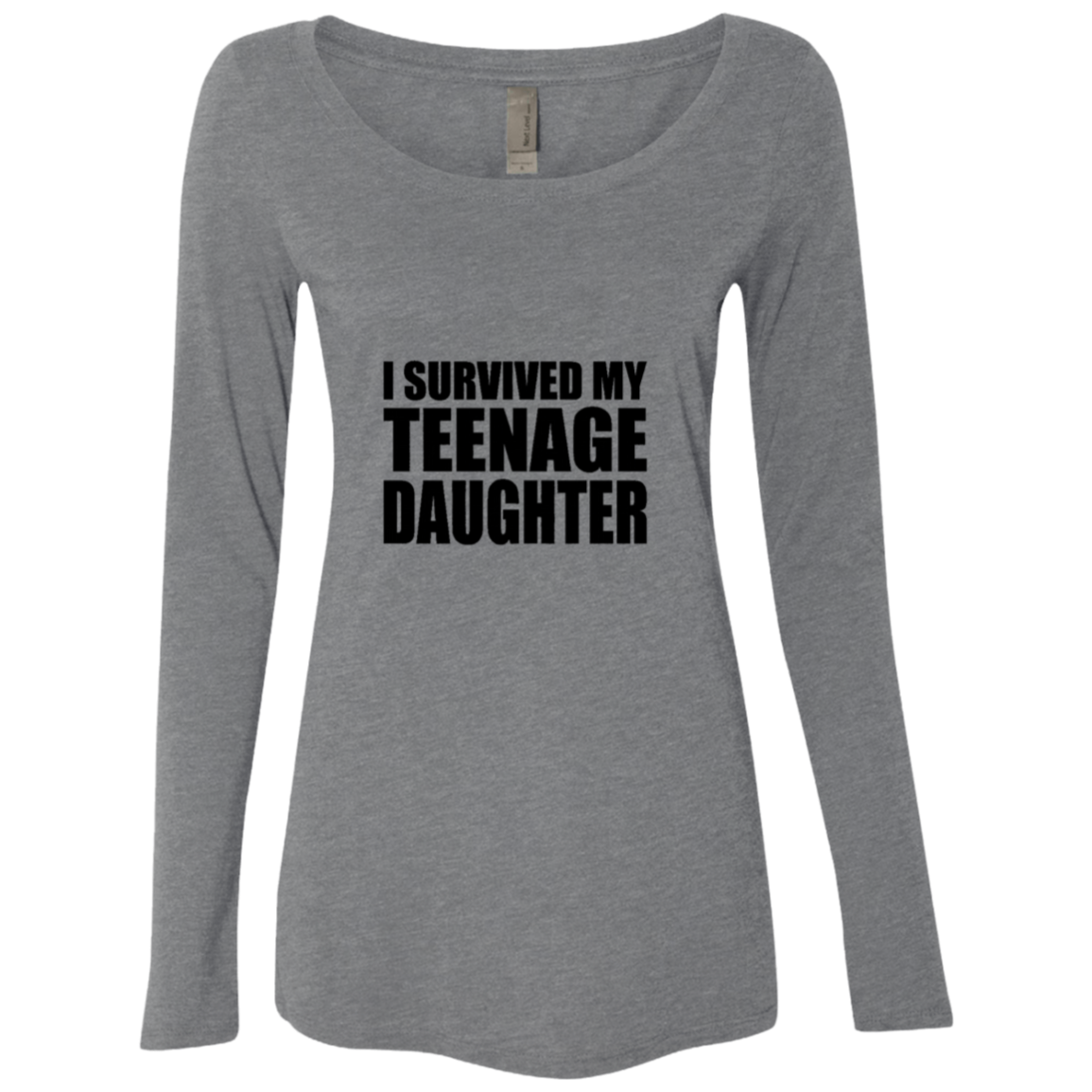 I Survived My Teenage Daughter Women's Long Sleeve Tee