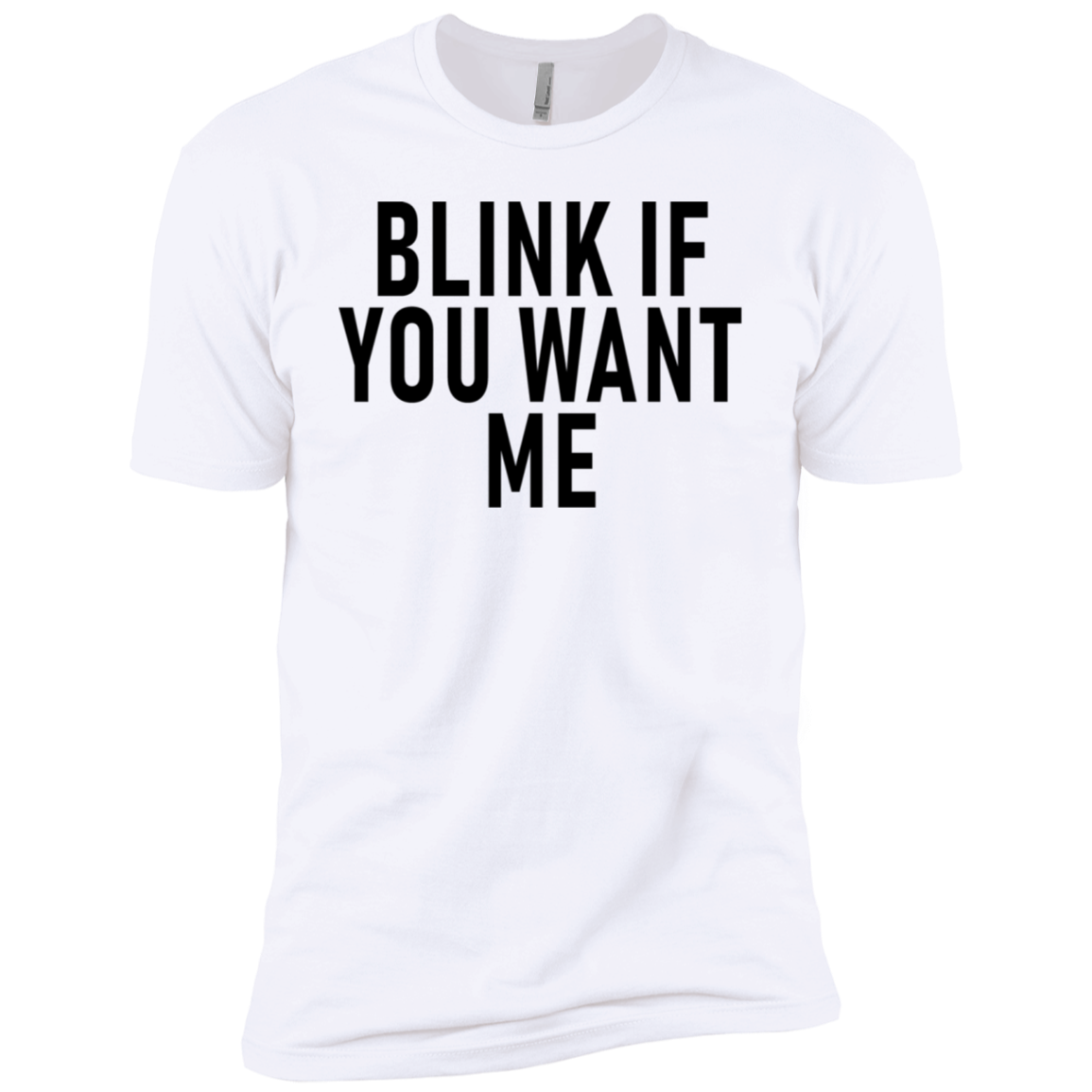 Blink If You Want Me Men's Classic Tee