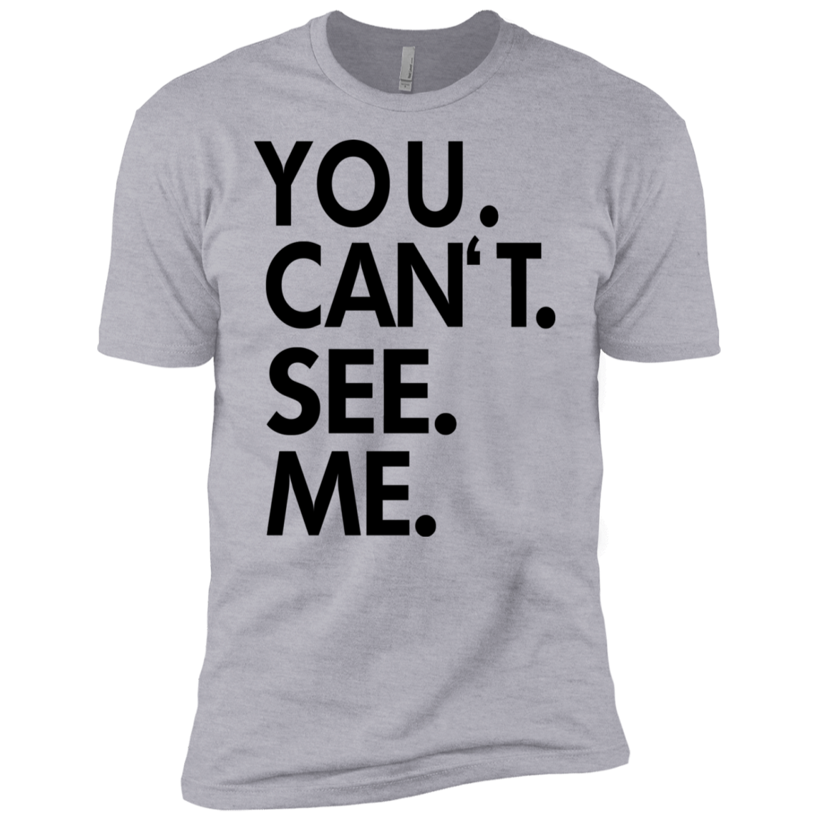You Can't See Me Men's Classic Tee