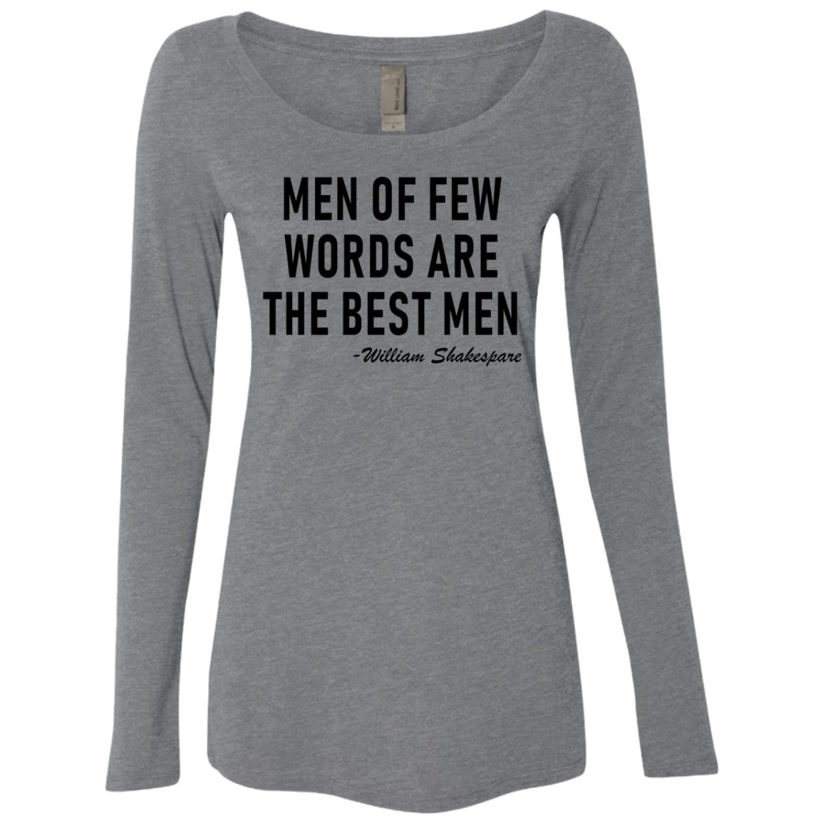Men Of Few Words Are The Best Men Women's Long Sleeve Tee