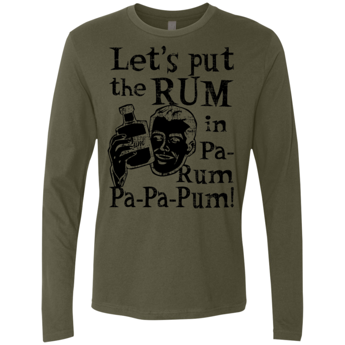 Let's Put The Rum In Pa-Rum-Pa-Pa-Rum Men's Long Sleeve Tee