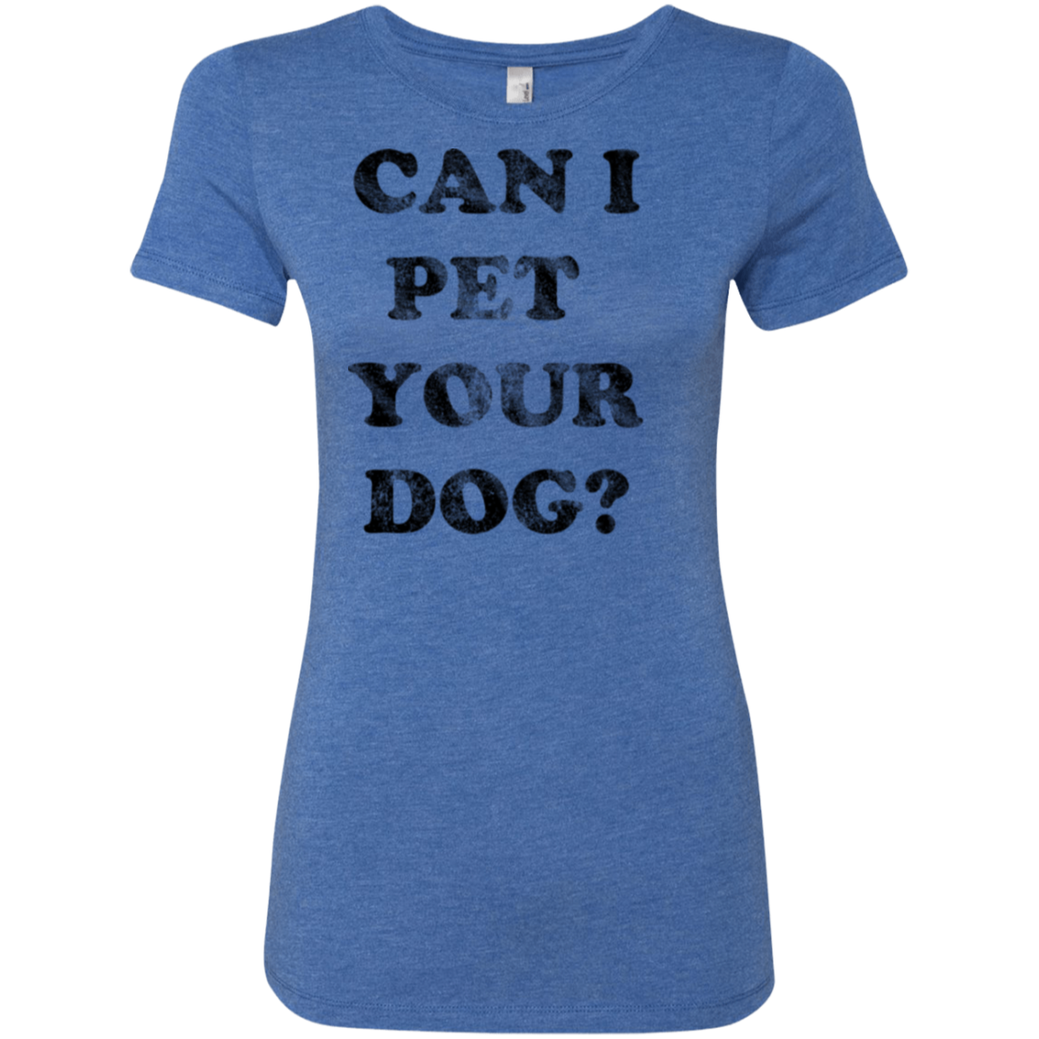 Can I Pet Your Dog Women's Classic Tee - Trendy Tees