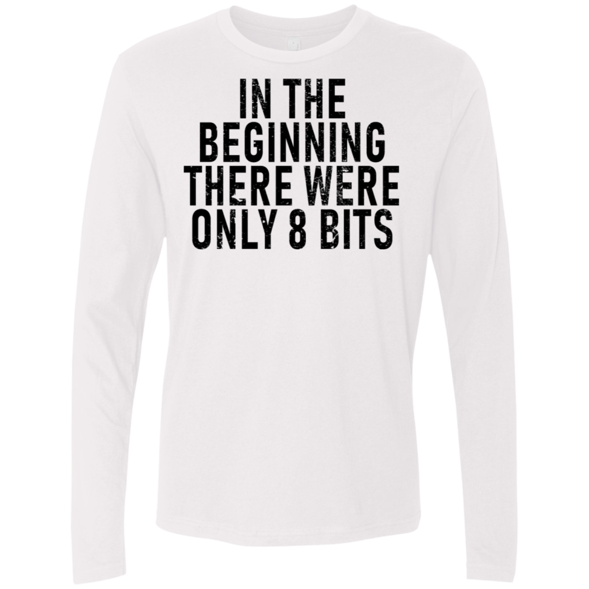 In The Begining There Were Only 8 Bits Men's Long Sleeve Tee