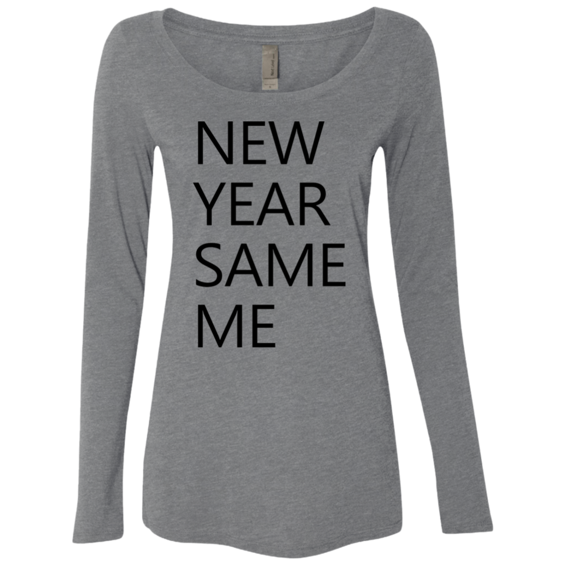 New Year Same Me Women's Long Sleeve Tee