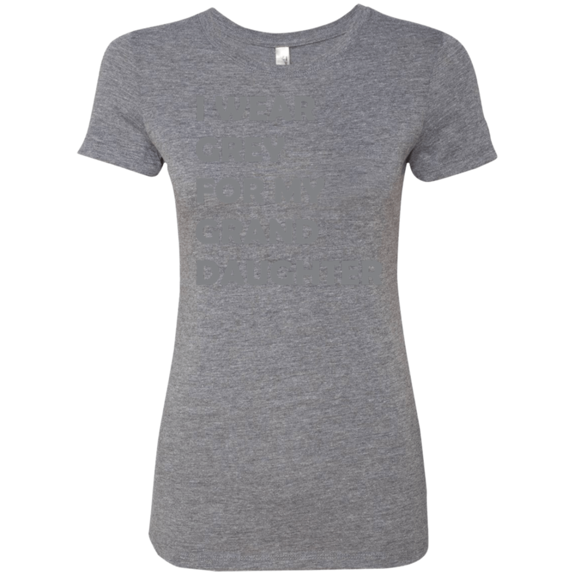 I Wear Grey For My Grand Daughter Women's Classic Tee