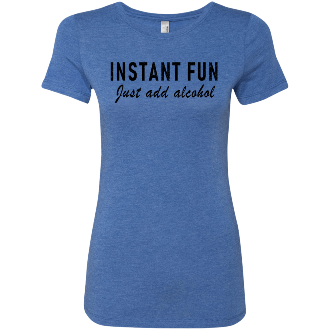 Instant Fun Just Add Alcohol Women's Classic Tee