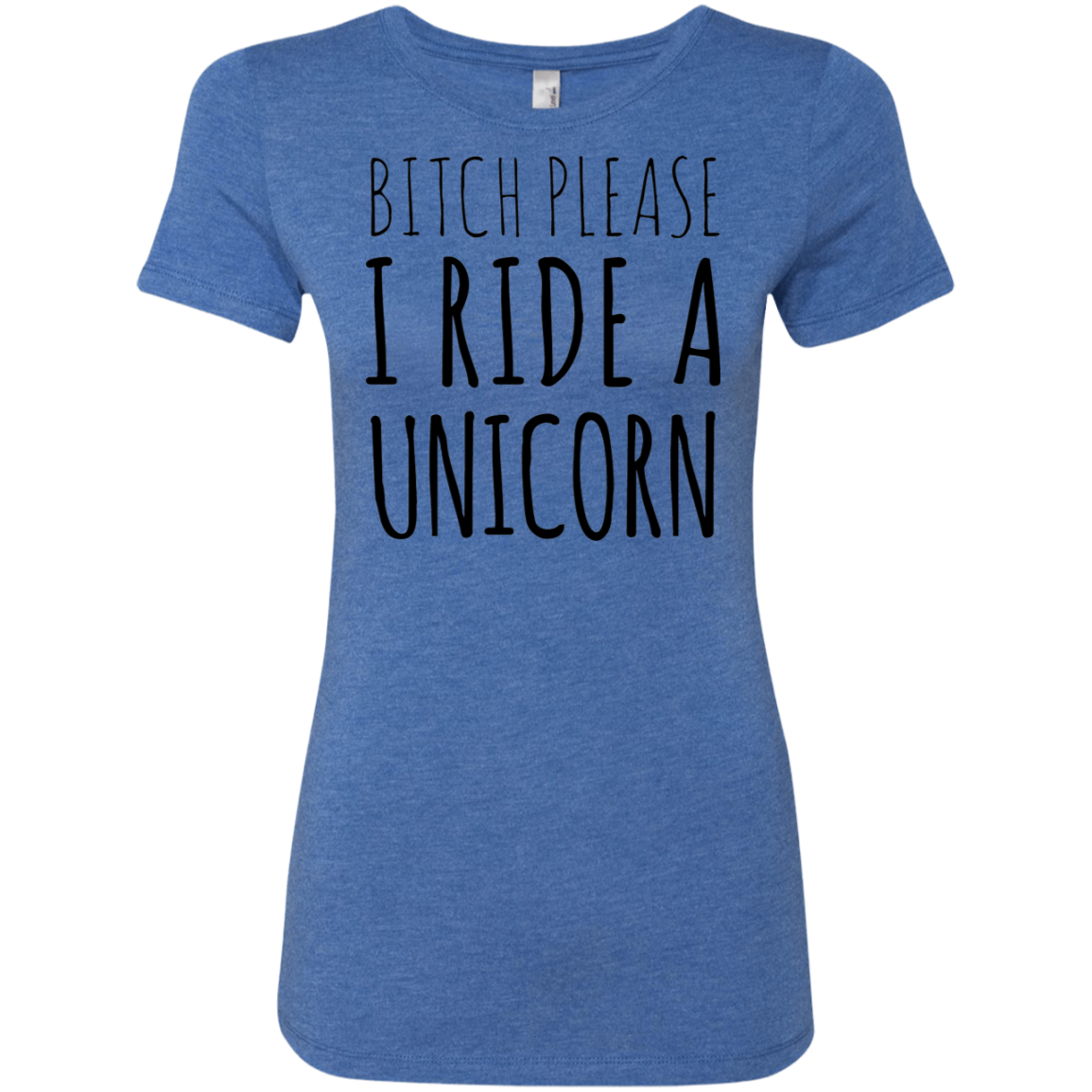 Bitch Please I Ride a Unicorn Women's Classic Tee - Trendy Tees