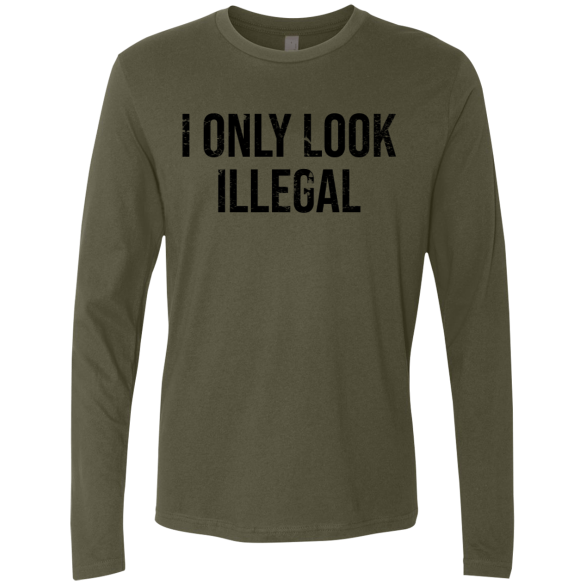 I Only Look Illegal Men's Long Sleeve Tee