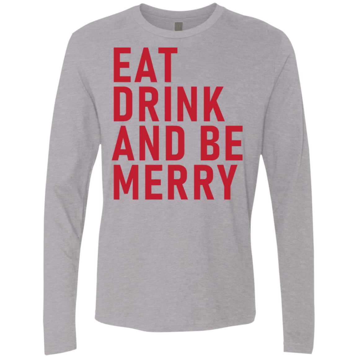 Eat Drink And Be Merry Men's Long Sleeve Tee