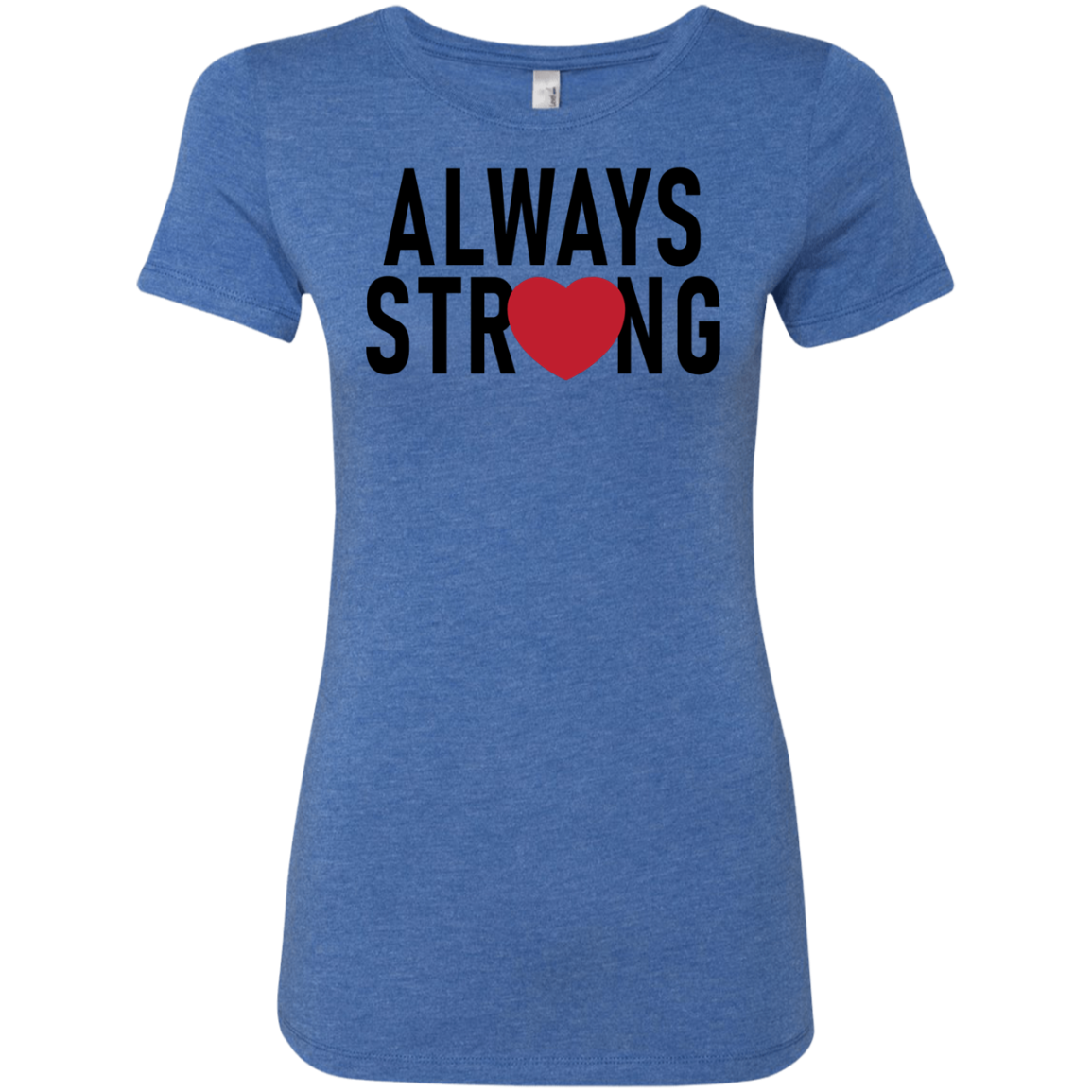 Always Stay Strong Women's Classic Tee