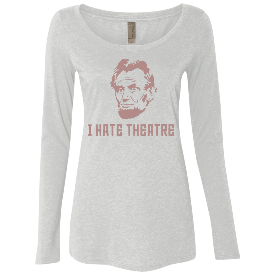 I Hate Theatre Lincoln Women's Long Sleeve Tee