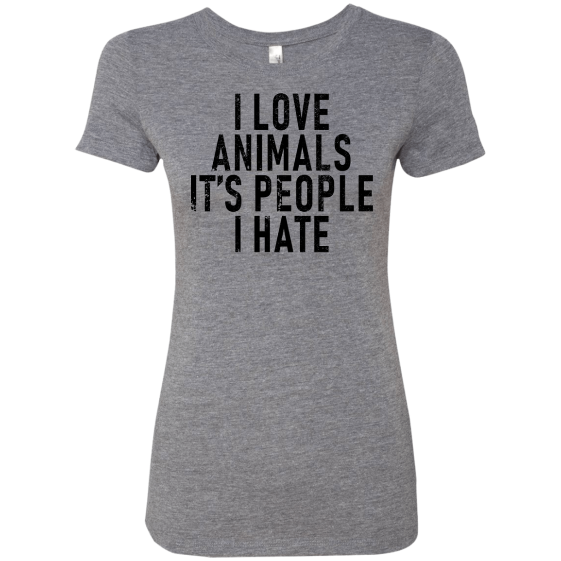 I Love Anamals It's People I Hate Women's Classic Tee