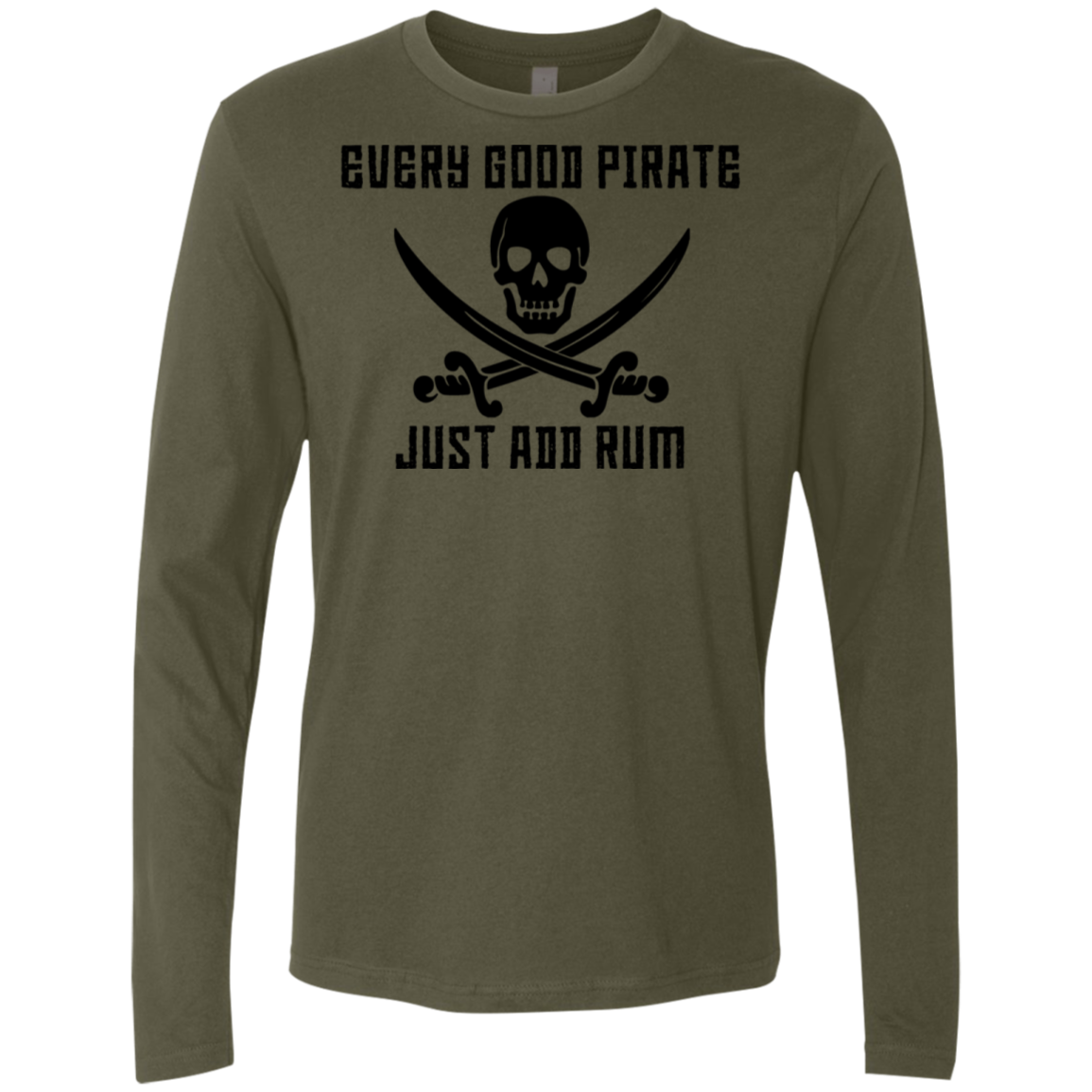 Every Good Pirate Just Add Rum Men's Long Sleeve Tee
