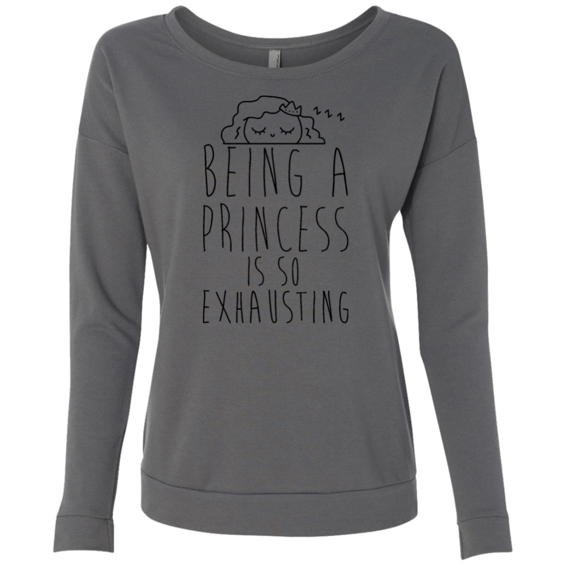 Being a princess is so exhausting Women's French Terry Scoop - Trendy Tees