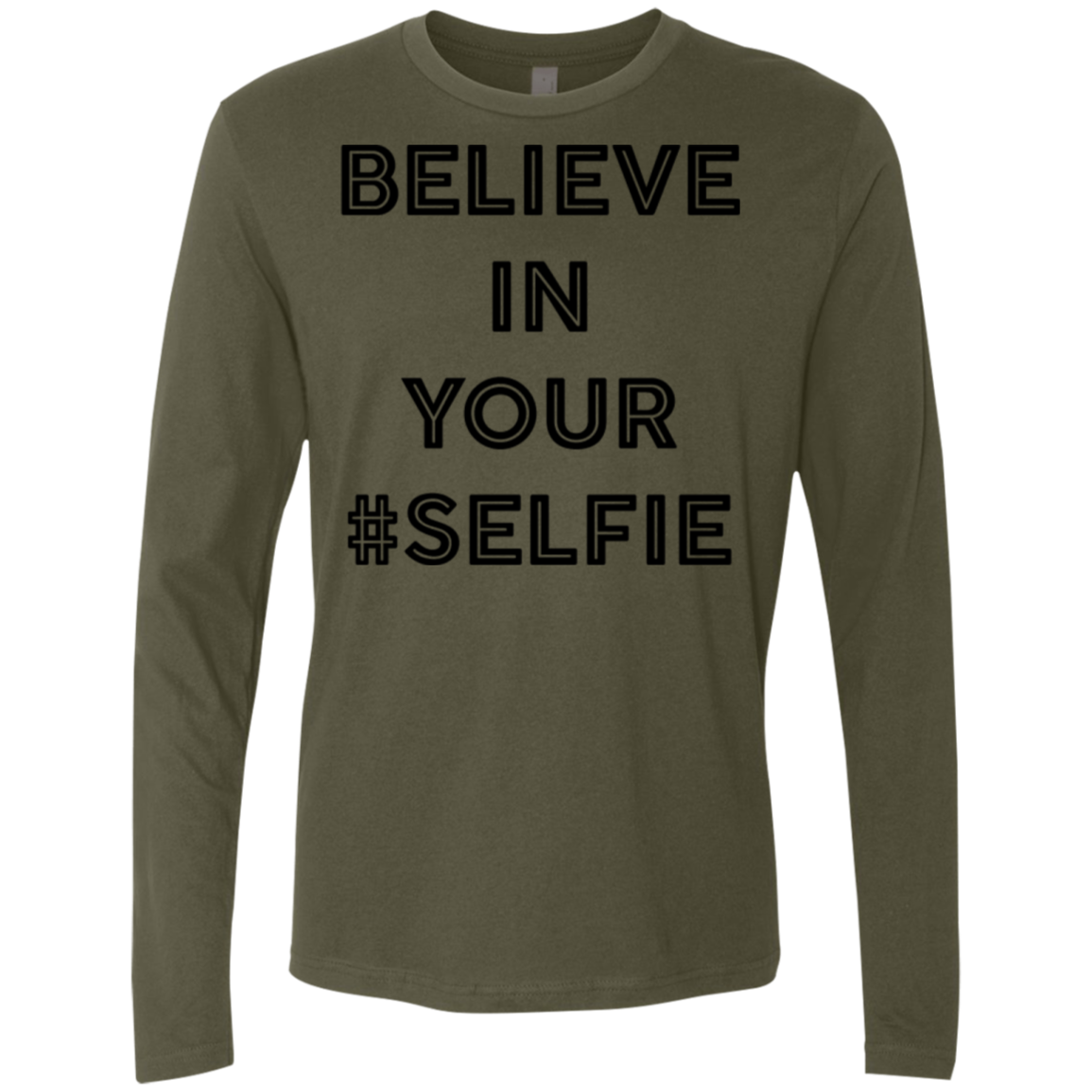 Believe In Your Selfie Men's Long Sleeve Tee