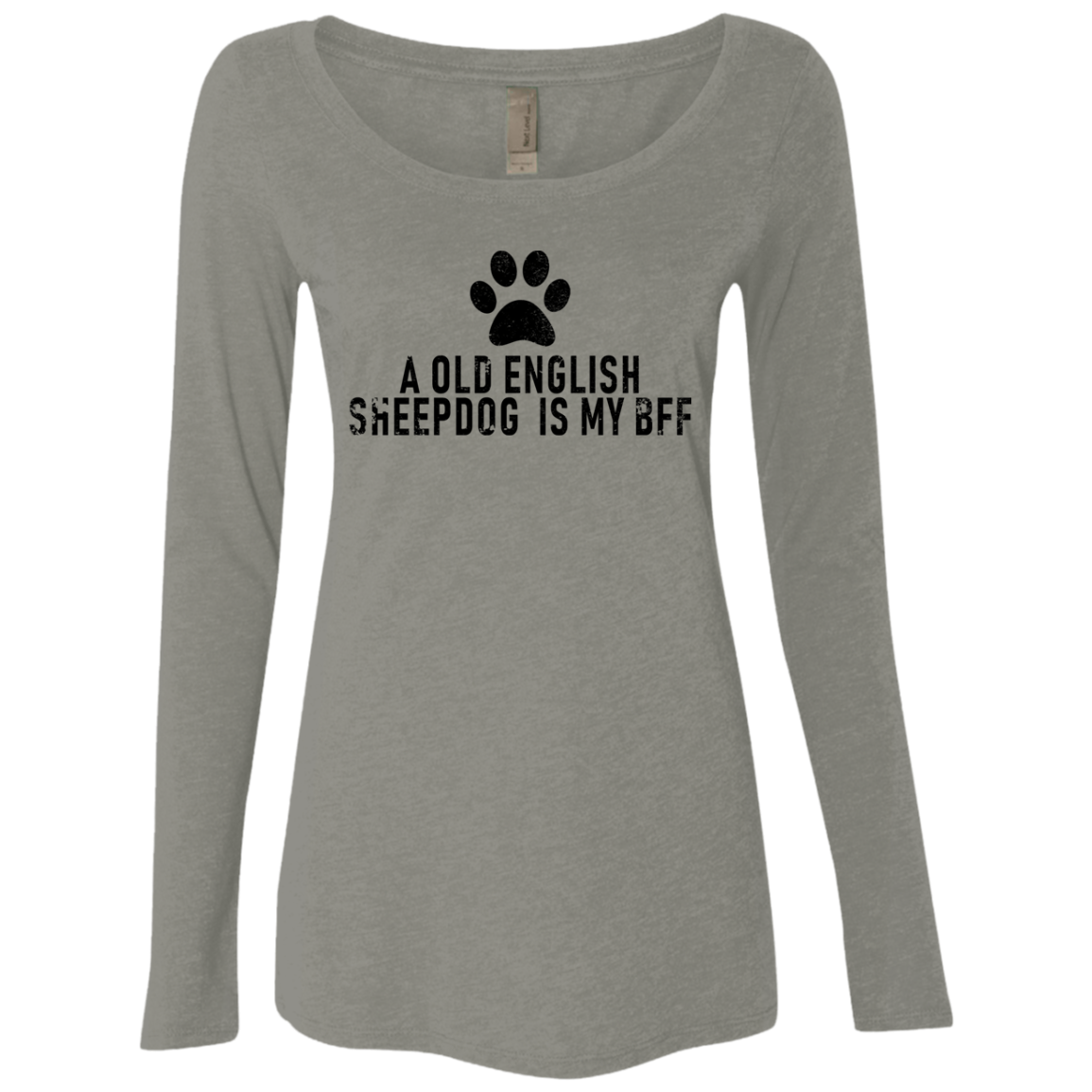 A Old English Sheepdog Is My Bff Women's Long Sleeve Tee
