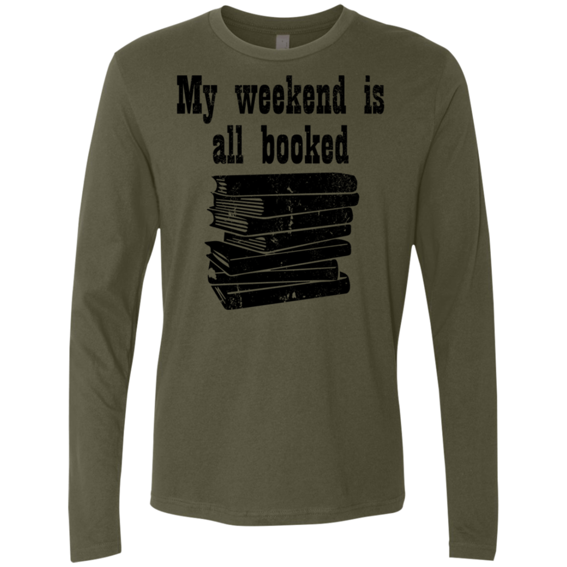 My Weekend Is All Booked Men's Long Sleeve Tee