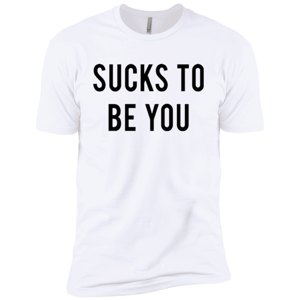 Sucks to be You Men's Classic Tee