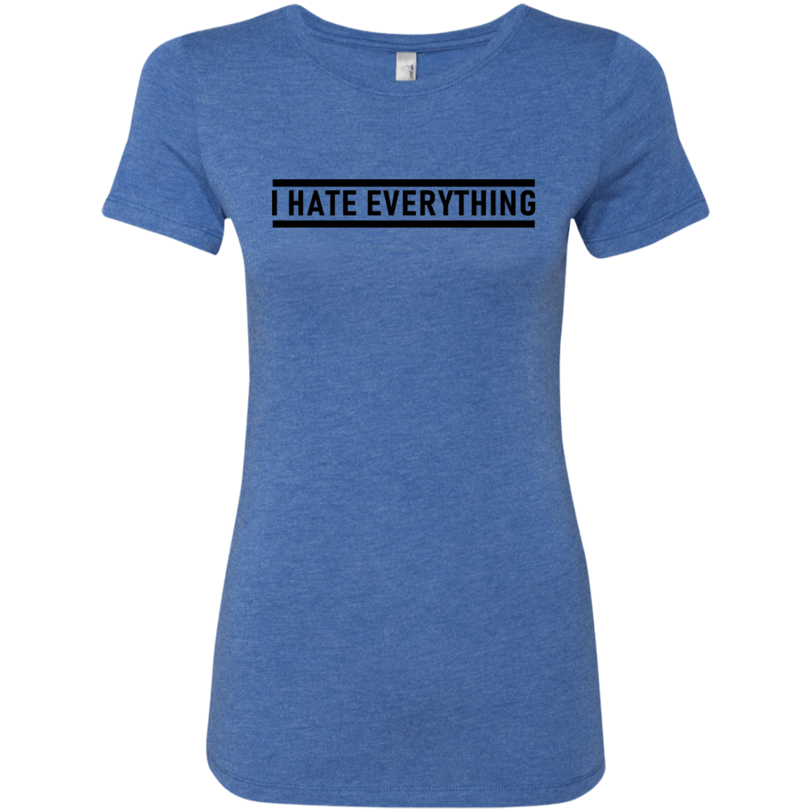I Hate Everything Women's Classic Tee