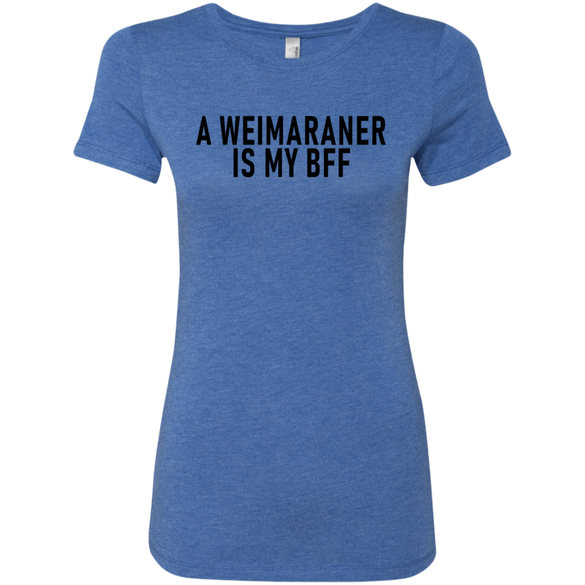 A Weimaraner Is My Bff Women's Classic Tee