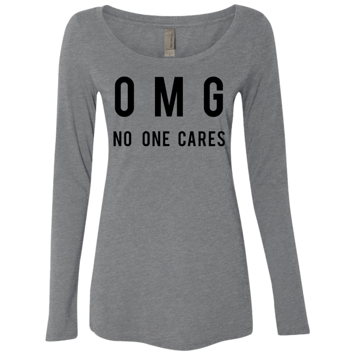 OMG No One Cares Women's Long Sleeve Tee