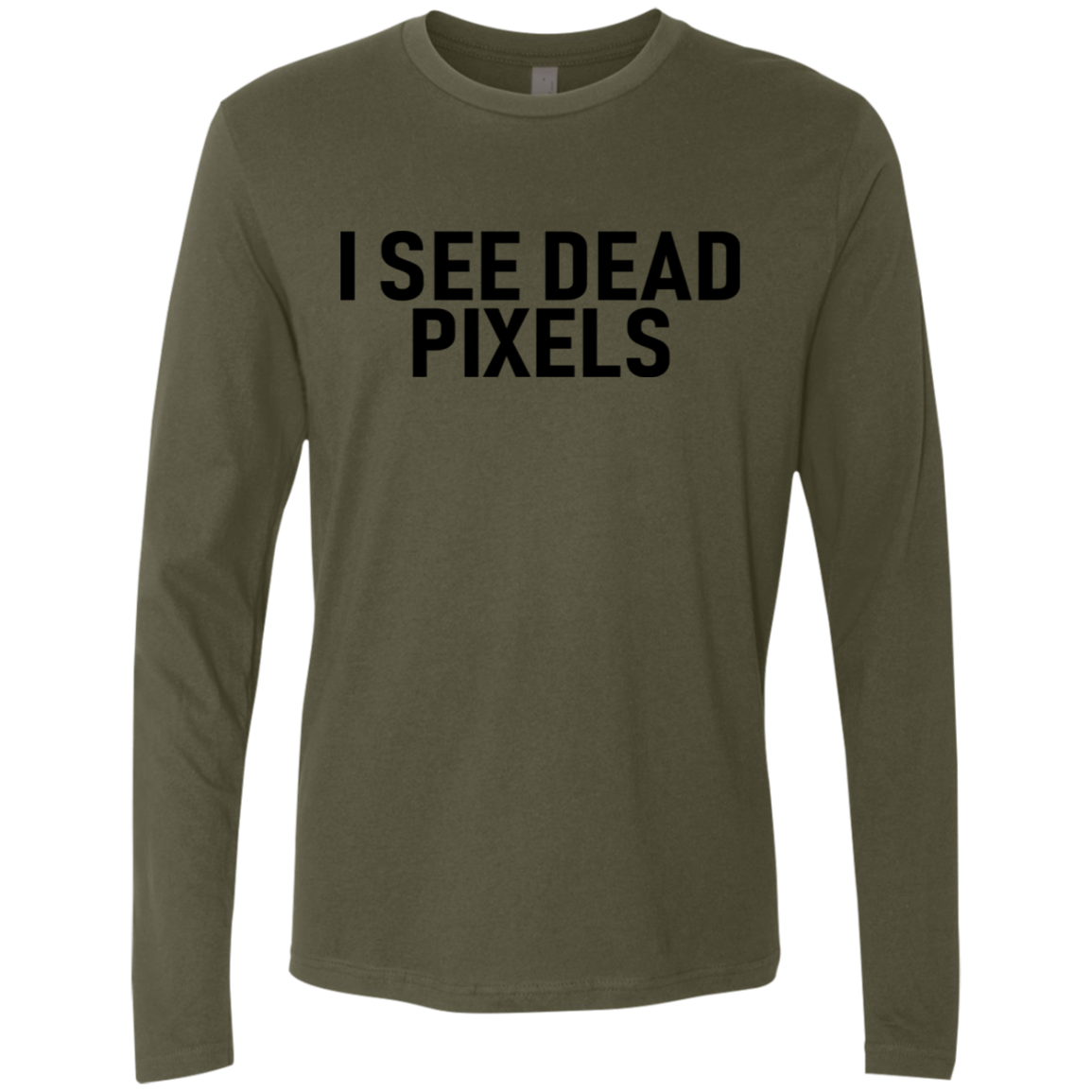 I See Dead Pixels Men's Long Sleeve Tee