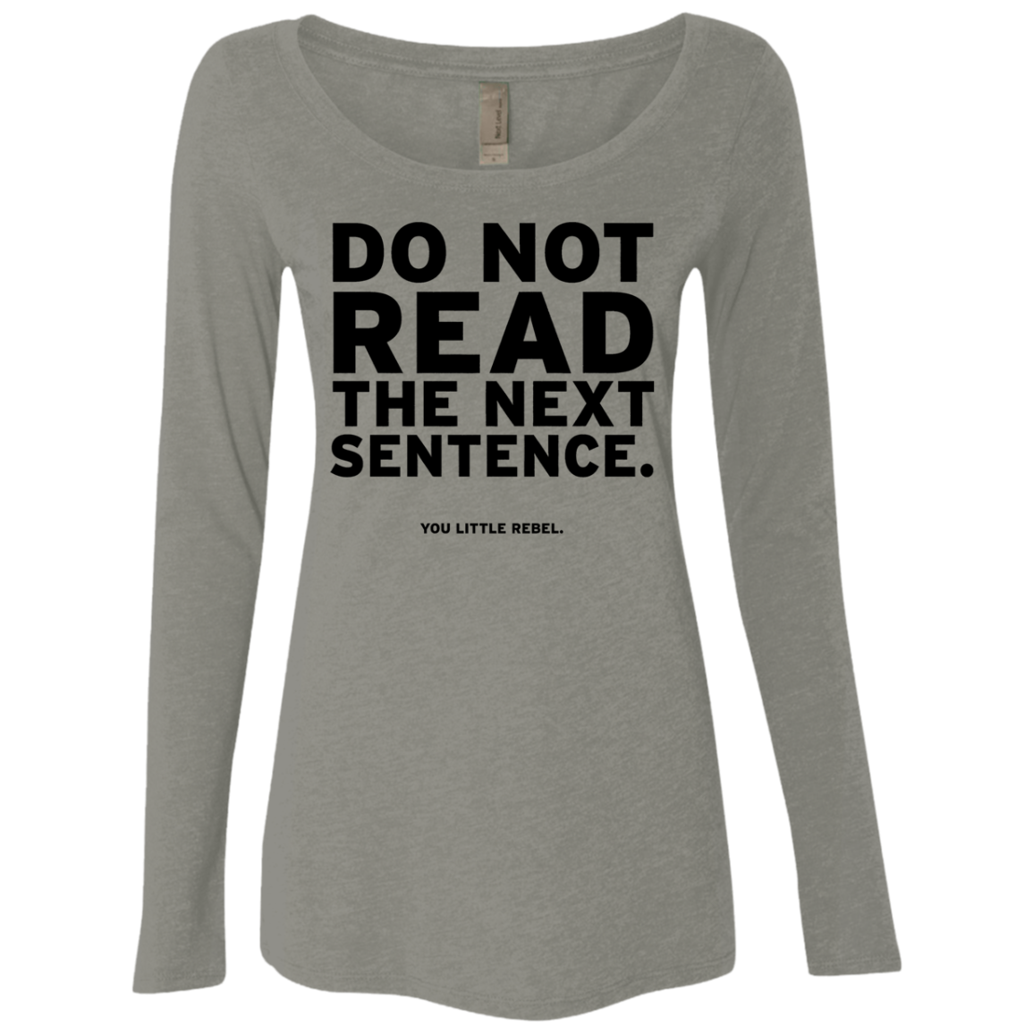 Do Not Read the Next Sentence Women's Long Sleeve Tee