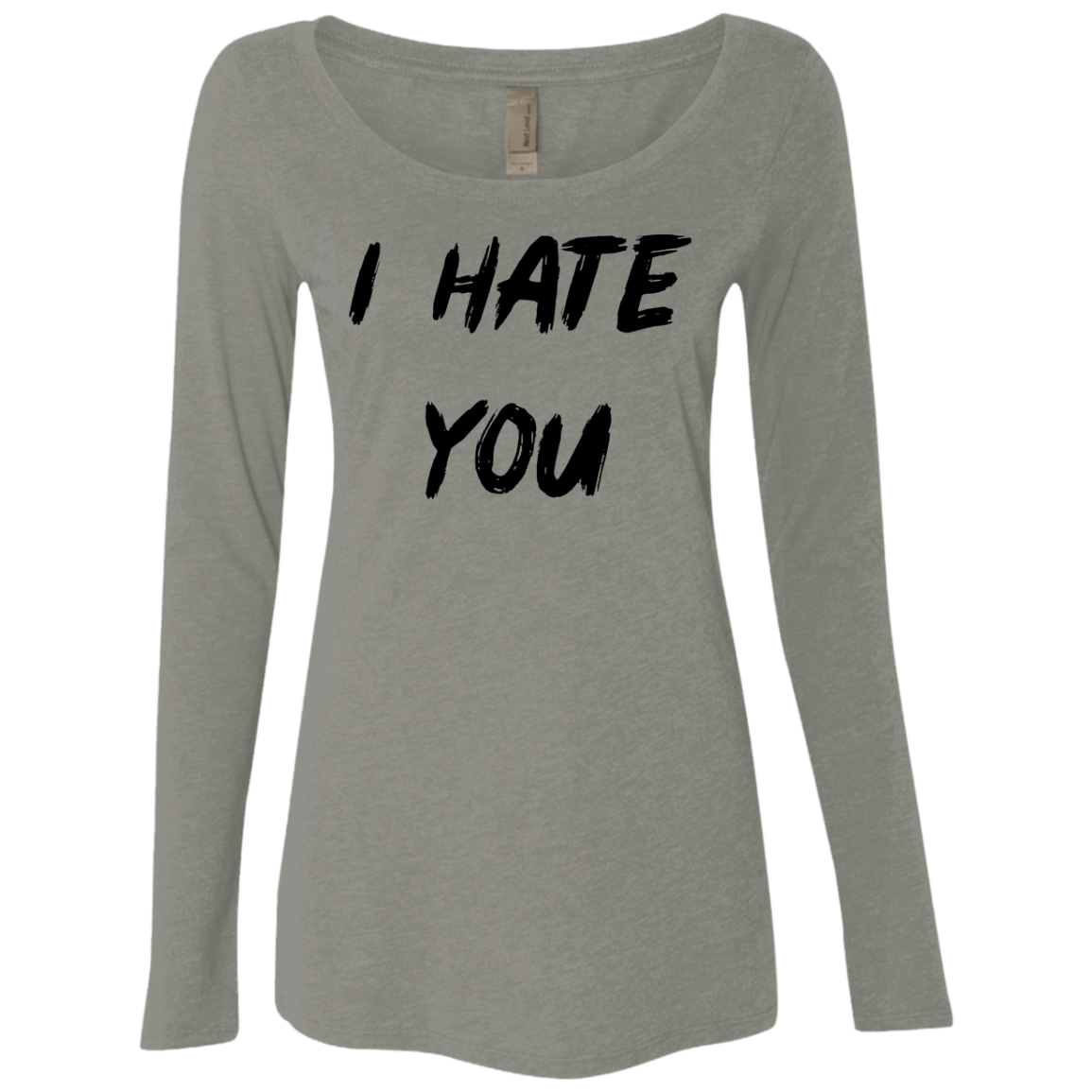 I Hate You Women's Long Sleeve Tee - Trendy Tees
