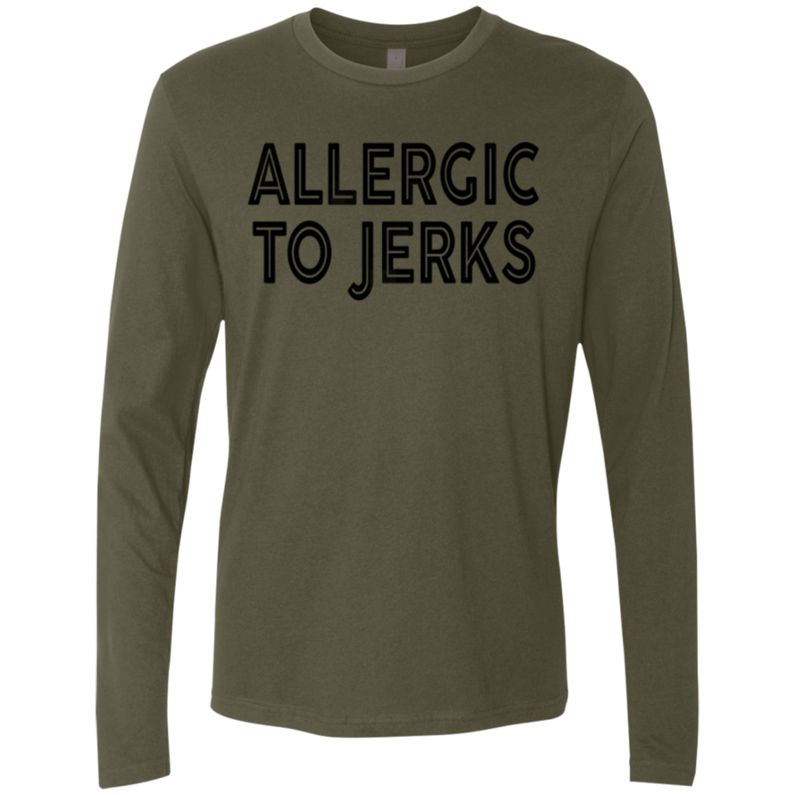 Allergic To Jerks Men's Long Sleeve Tee