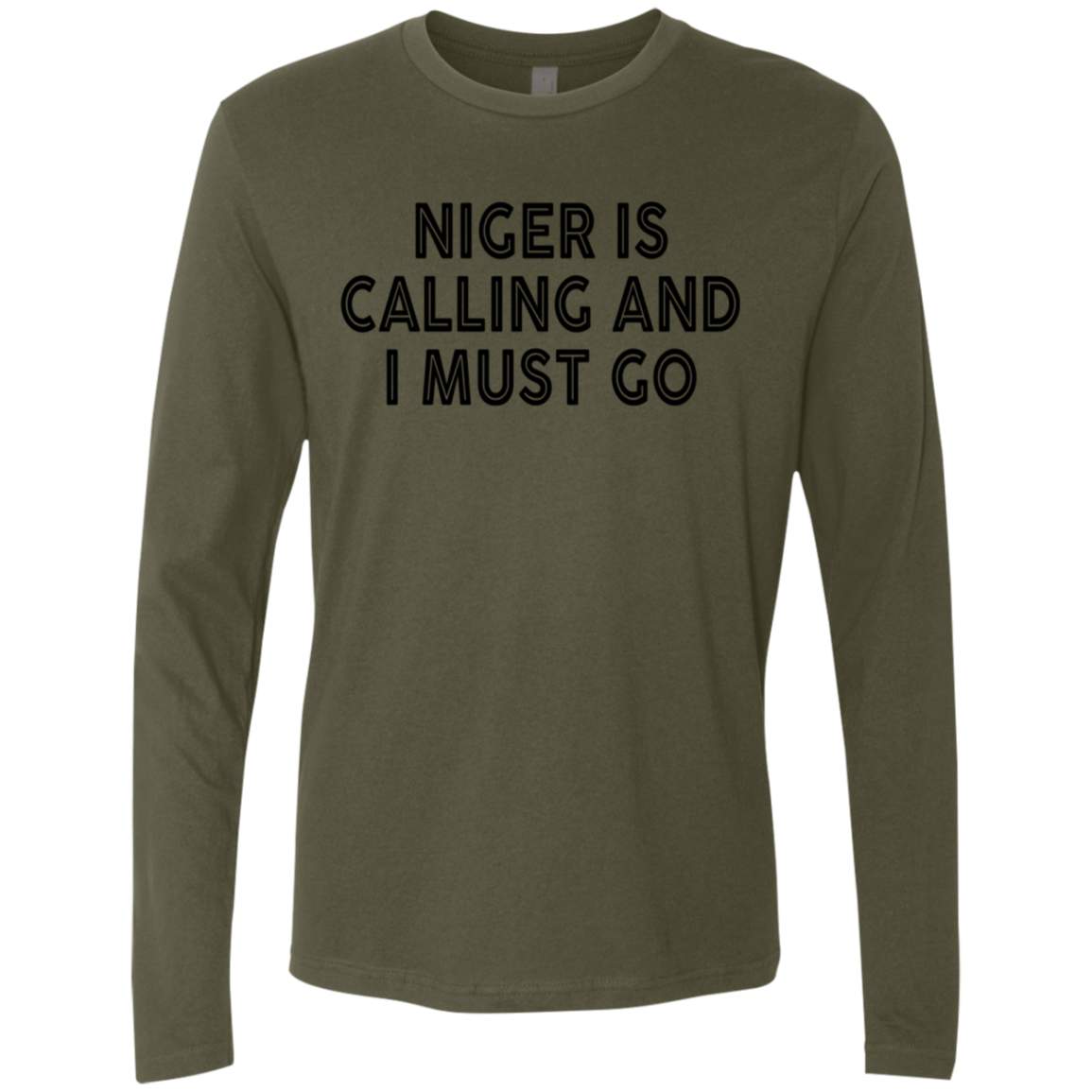 Niger Is Calling And I Must Go Men's Long Sleeve Tee