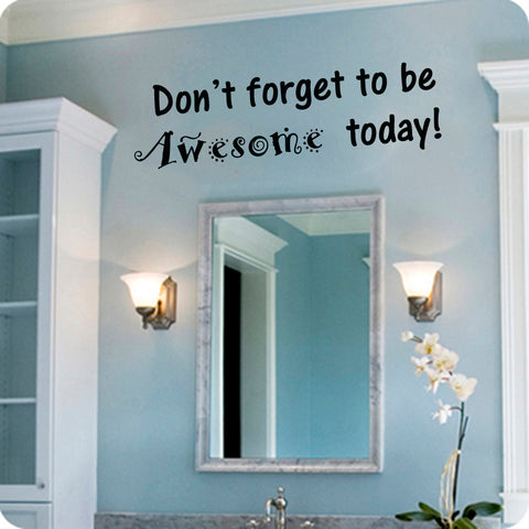 Don't Forget to Be Awesome - Kreative Decals