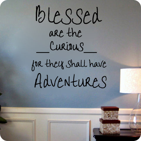 Blessed are the curious for they shall have adventures - Kreative Decals