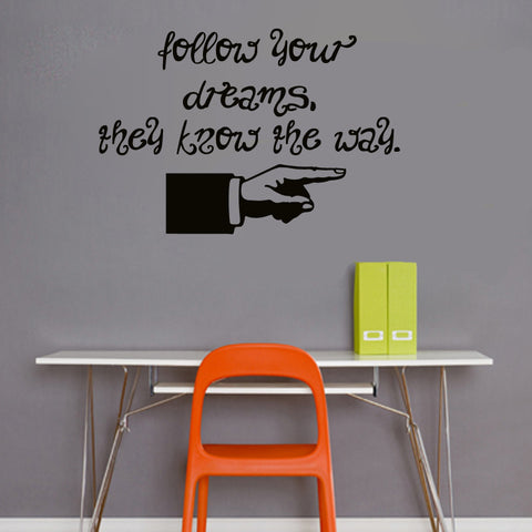 Follow your dreams, they know the way. - Kreative Decals