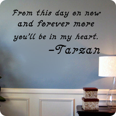 From this day on now and forever you'll be in my heart- Tarzan quote - Kreative Decals