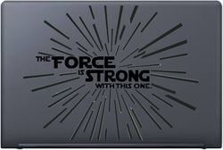 The Force Is Strong With This One (Laptop) - Kreative Decals