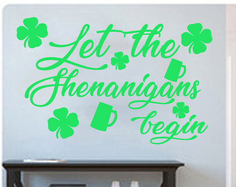 Let the Shenanigans begin-on sale St. Patrick's day - Kreative Decals