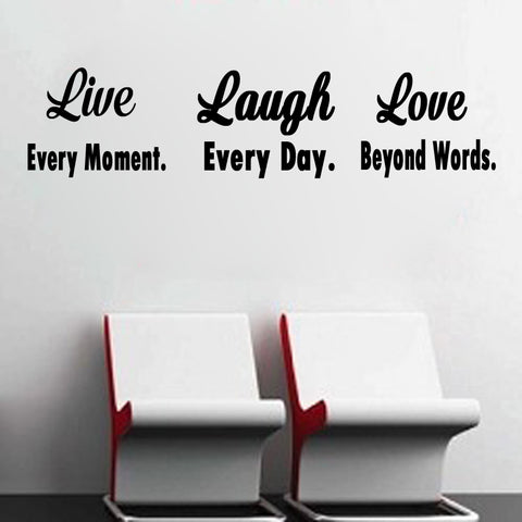 Live every moment. Laugh every day. Love beyond words. - Kreative Decals