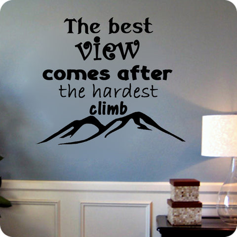The best view comes after the hardest climb.-inspirational quote - Kreative Decals
