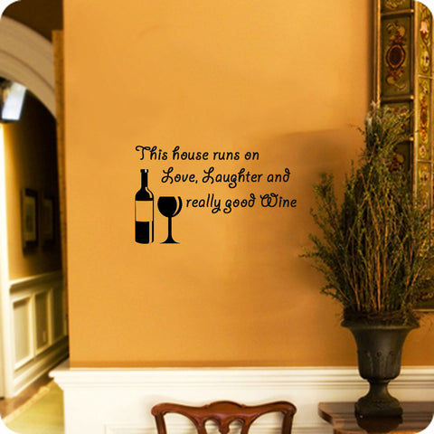 This house runs on love, laughter and really good wine - Kreative Decals