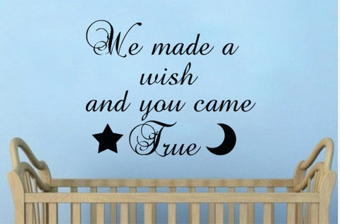 We made a wish and you came true. - Kreative Decals