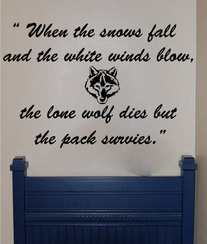 "When the snows fall and the white winds blow, the lone wolf dies but the pack survives."" Game of Thrones - Kreative Decals"