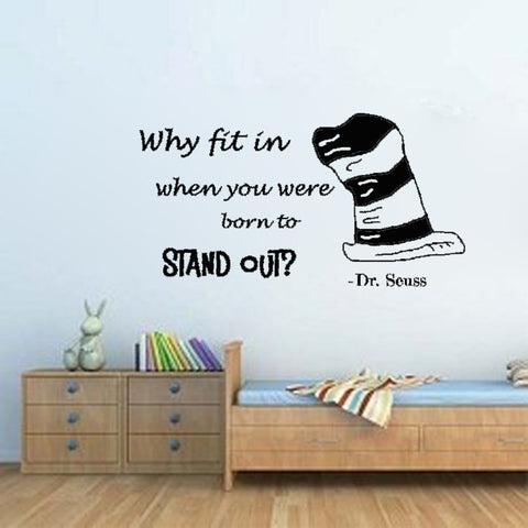 Why fit in when you were born to Stand Out?-Dr. Seuss Quote - Kreative Decals